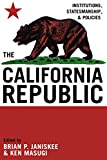 img - for The California Republic: Institutions, Statesmanship, and Policies book / textbook / text book