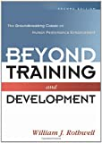 Beyond Training and Development: The Groundbreaking Classic on Human Performance Enhancement (081440796X) by Rothwell, William J.