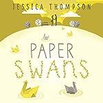 Paper Swans   Jessica Thompson