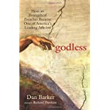 Godless: How an Evangelical Preacher Became One of America's Leading Atheistsby Dan Barker