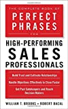 img - for The Complete Book of Perfect Phrases for High-Performing Sales Professionals (Perfect Phrases Series) book / textbook / text book