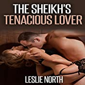 The Sheikh's Tenacious Lover: The Tazeem Twins, Book 1 | Leslie North