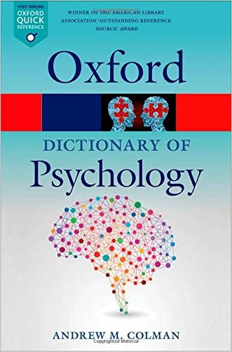 A Dictionary of Psychology (Oxford Quick Reference) written by Andrew M. Colman