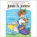 Junie B. Jones and that Meanie Jim's Birthday, Book 6 Audiobook by Barbara Park Narrated by Lana Quintal