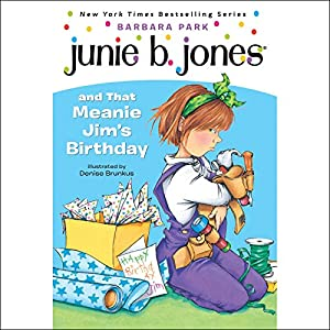 Junie B. Jones and that Meanie Jim's Birthday, Book 6 Audiobook