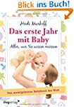 Das erste Jahr mit Baby: Alles, was S...