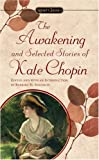 Kate Chopin The Chopin Kate : Awakening and Selected Stories (Sc) (Signet classics)