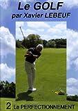 echange, troc Le golf par xavier lebeuf : le perfectionnement