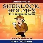 Sherlock Holmes Re-Told for Children: The Speckled Band Hörbuch von Mark Williams Gesprochen von: Joseph Tweedale