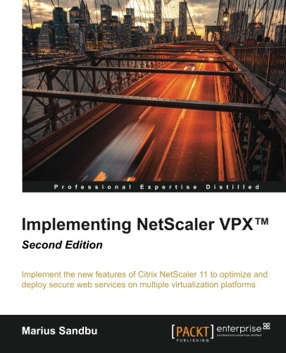 Implementing NetScaler VPX(TM) Second Edition