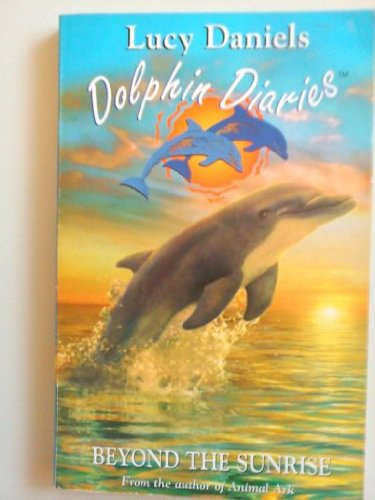 Dolphin Diaries: Beyond The Sunrise
