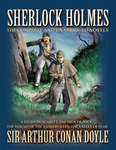 Sherlock Holmes: The Novels: The Complete and Unabridged Novels