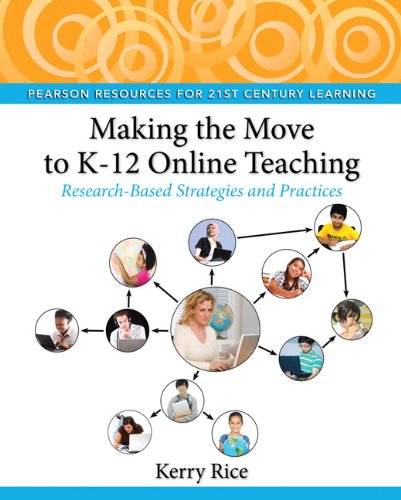 Making the Move to K-12 Online Teaching: Research-Based...