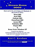 img - for Dream Notes 2003: Short and to the Point Notes and Shortcuts on Microsoft's Office by Kershaw, Kirt C. (2005) Paperback book / textbook / text book