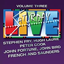 Saturday Live, Volume 3  by Stephen Fry, Peter Cook, John Fortune, John Bird