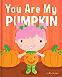 You Are My Pumpkin (Emma Books)