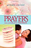 Prayers That Avail Much for Mothers (Prayers That Avail Much) (Prayers That Avail Much) (Prayers That Avail Much)