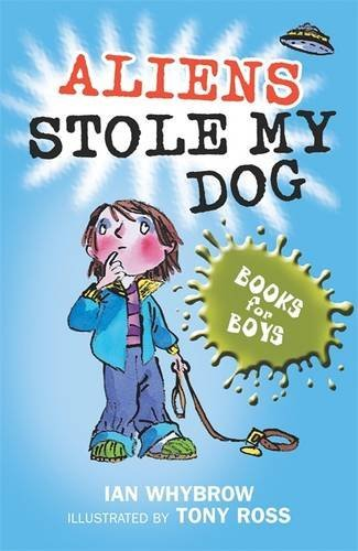5: Aliens Stole My Dog (Books For Boys)