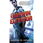 The Darwin Elevator (       UNABRIDGED) by Jason M. Hough Narrated by Simon Vance
