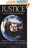 Justice in a Global Economy: Strategies for Home, Community, and World