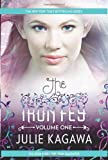 The Iron Fey, Volume One: The Iron King/The Iron Daughter (Iron Fey: Call of the Forgotten) Julie Kagawa