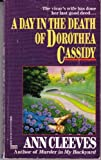 A Day in the Death of Dorothea Cassidy Ann Cleeves