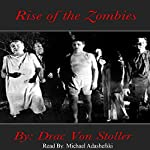 Rise of the Zombies | Drac Von Stoller