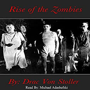 Rise of the Zombies | [Drac Von Stoller]