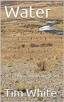 Water: A Ted Kline Adventure Novel