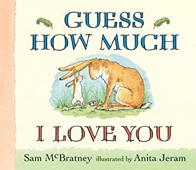 Guess How Much I Love You from Candlewick