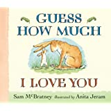 Guess How Much I Love You ~ Sam McBratney