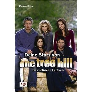 Deine Stars von One Tree Hill: Das offizielle Fanbuch