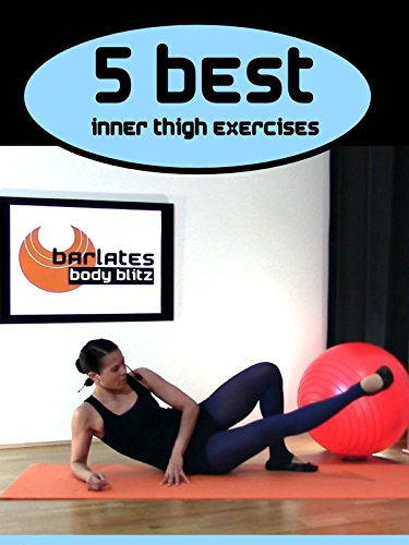 Barlates Body Blitz 5 Best Inner Thigh Exercises Workout