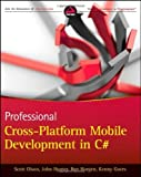 img - for Professional Cross-Platform Mobile Development in C# by Olson, Scott, Hunter, John, Horgen, Ben, Goers, Kenny(February 21, 2012) Paperback book / textbook / text book