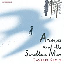 Anna and the Swallow Man Audiobook by Gavriel Savit Narrated by Allan Corduner