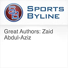 Great Authors: Zaid Abdul-Aziz Radio/TV Program Auteur(s) : Ron Barr Narrateur(s) : Ron Barr, Zaid Abdul-Aziz