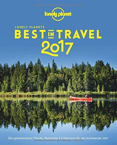 lonely-planet-best-in-travel-2017-die-spannendsten-trends-reiseziele-erlebnisse-fur-das-kommende-jah