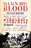 Damn His Blood (0099554674) by Peter Moore
