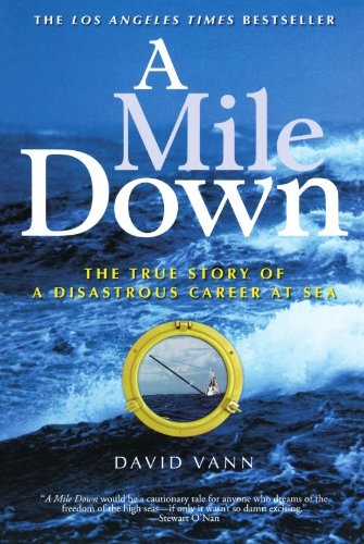 A Mile Down: The True Story of a Disastrous Career at Sea PDF