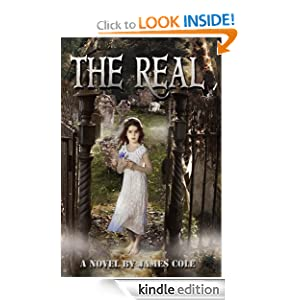 Free Kindle Book: The Real, by James Cole. Publisher: NightTime Press (June 27, 2012)
