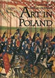 img - for Jan K. Ostrowski: The Land of the Winged Horsemen : Art in Poland 1572-1764 (Hardcover); 1999 Edition book / textbook / text book
