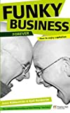 img - for Funky Business Forever: How to Enjoy Capitalism (Financial Times Series) by Nordstrom, Kjell, Ridderstrale, Jonas (2007) Paperback book / textbook / text book