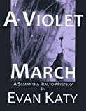img - for A Violet March (Samantha Rialto Mysteries) book / textbook / text book