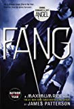 Fang: A Maximum Ride Novel (0316038318) by Patterson, James