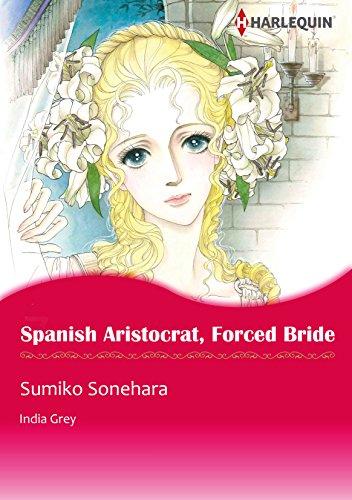India Grey - Spanish Aristocrat, Forced Bride (Harlequin comics)
