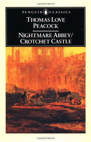 Nightmare Abbey; Crotchet Castle