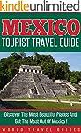 Mexico : Mexico Tourist Travel Guide,...