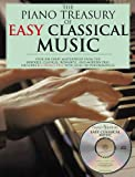The Piano Treasury of Easy Classical Music: Over 200 Great Masterpieces from the Baroque, Classical, Romantic, and Modern Eras [With CD]