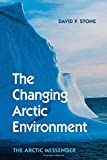 img - for The Changing Arctic Environment: The Arctic Messenger book / textbook / text book