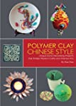 Polymer Clay Chinese Style: Unique Ho...
